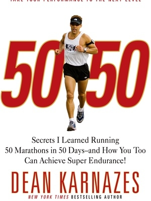 50/50 - How to Achieve Super Endurance by Dean Karnazes