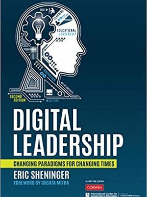 Digital Leadership: Changing Paradigms for Changing Times  by Eric Sheninger