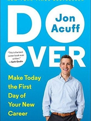 Do Over: Rescue Monday, Reinvent Your Work, and Never Get Stuck by Jon Acuff