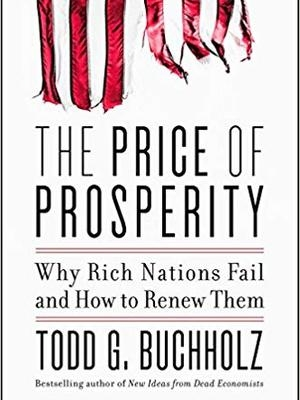 The Price of Prosperity: Why Rich Nations Fail and How to Renew Them by Todd Buchholz