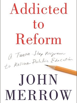 Addicted to Reform by John Merrow