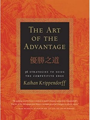 The Art of the Advantage: 36 Strategies to Seize the Competitve Edge by Kaihan Krippendorff