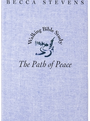 THE PATH OF PEACE by Becca Stevens
