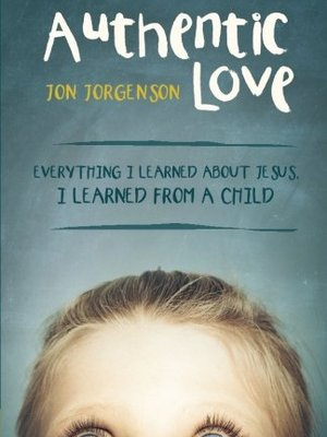 Authentic Love by Jon Jorgenson