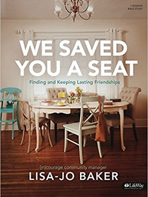 We Saved You A Seat by Lisa-Jo Baker