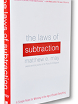The Laws of Subtraction by Matthew E. May