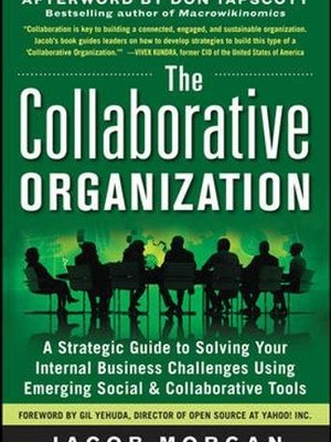 The Collaborative Organization by Jacob Morgan