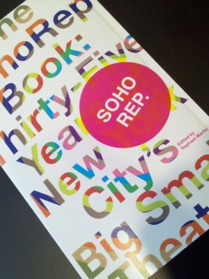 The Soho Rep Book: Thirty-Five Years of New York City's Big Small Theatre by Cynthia Round