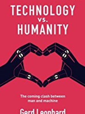 Technology vs Humanity by Gerd Leonhard