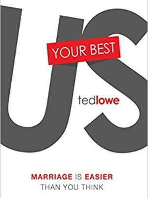 Your Best Us: Marriage Is Easier Than You Think by Ted Lowe
