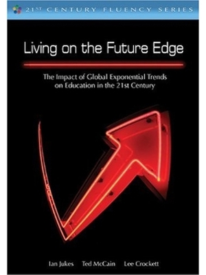 Living on the Future Edge by Ian Jukes