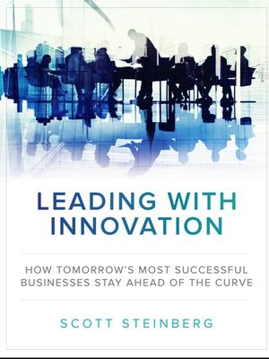 Leading With Innovation by Scott Steinberg