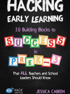 Hacking Early Learning by Jessica Cabeen