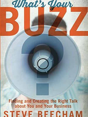 What's Your Buzz? by Steve Beecham