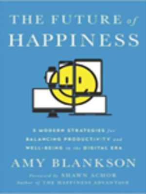 Future of Happiness by Amy Blankson