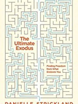 The Ultimate Exodus by Danielle Strickland