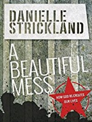 A Beautiful Mess by Danielle Strickland