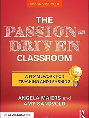 Passion Driven Classroom by Angela Maiers