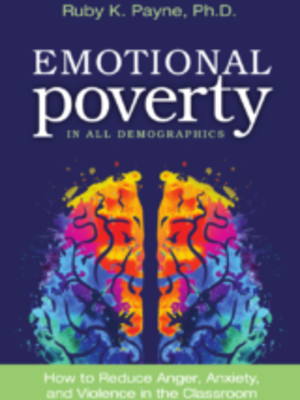 Emotional Poverty by Ruby Payne PhD