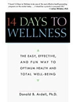14 Days to Wellness by Donald B. Ardell
