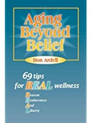 Aging Beyond Belief by Donald B. Ardell