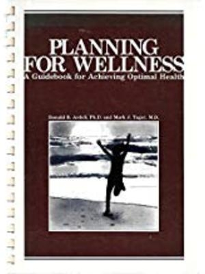 Planning for Wellness by Donald B. Ardell
