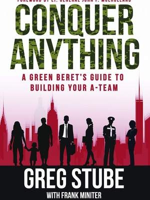 Conquer Anything by SFC Greg Stube (RET)