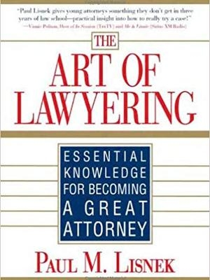 Art of Lawyering by Paul Lisnek