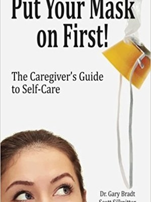 Put Your Mask On First by Dr. Gary Bradt