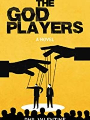 The God Players: A Legal Thriller  by Phil Valentine