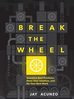 Break The Wheel by Jay Acunzo