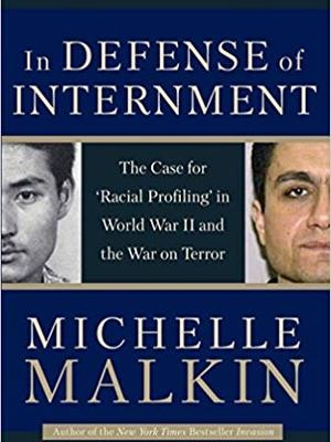 In Defense of Internment by Michelle Malkin