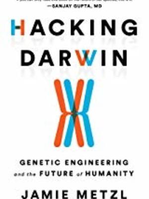 Hacking Darwin by Jamie Metzl