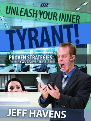 Unleash Your Inner Tyrant by Jeff Havens