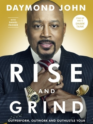 Rise and Grind by Daymond John