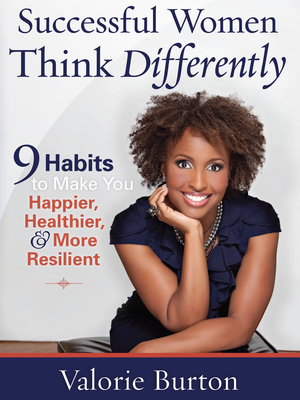Successful Women Think Differently by Valorie Burton