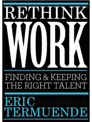 Rethink Work by Eric Termuende