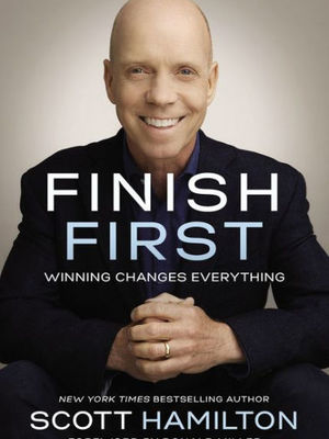 Finish First: Winning Changes Everything by Scott Hamilton