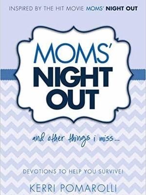 Mom's Night Out by Kerri Pomarolli
