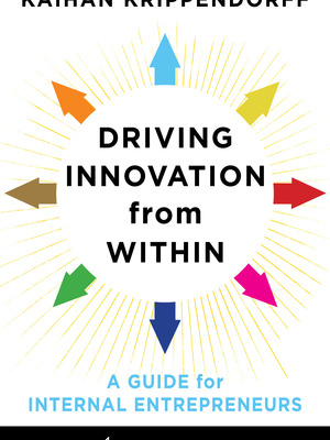 Driving Innovation from Within by Kaihan Krippendorff