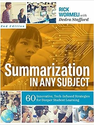 Summarization in Any Subject: 60 Innovative, Tech-Infused Strategies for Deeper Student Learning, 2nd Edition by Dedra Stafford