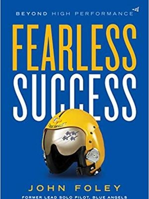 Fearless Success: Beyond High Performance by John Foley