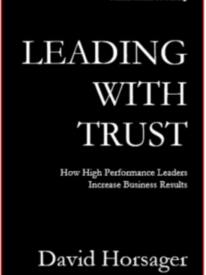 Leading With Trust by David Horsager