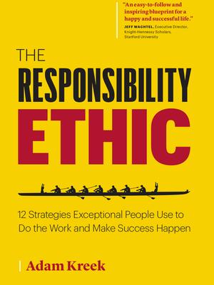 The Responsibility Ethic by Adam Kreek