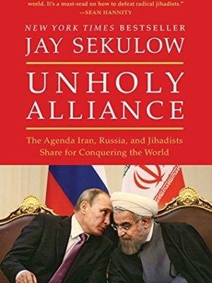 Unholy Alliance by Jay Sekulow