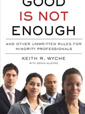 Good is not Enough by Keith Wyche