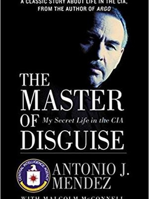 The Master of Disguise: My Secret Life in the CIA by Jonna Mendez