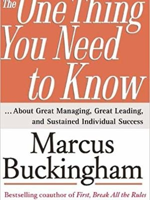 The One Thing You Need to Know: ... About Great Managing, Great Leading, and Sustained Individual Success by Marcus Buckingham