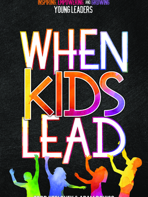 When Kids Lead by Todd Nesloney