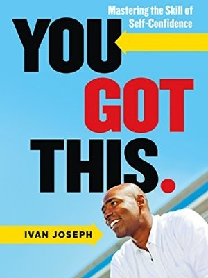 You Got This: Mastering the Skill of Self-Confidence Kindle by Ivan Joseph